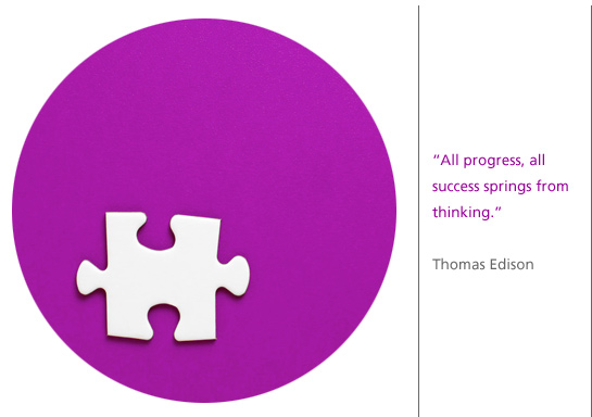 """All progress, all success springs from thinking."" Thomas Edison"